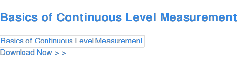 Basics of Continuous Level Measurement  Download Now > >