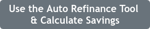 Use the Auto Refinance Tool  & Calculate Savings