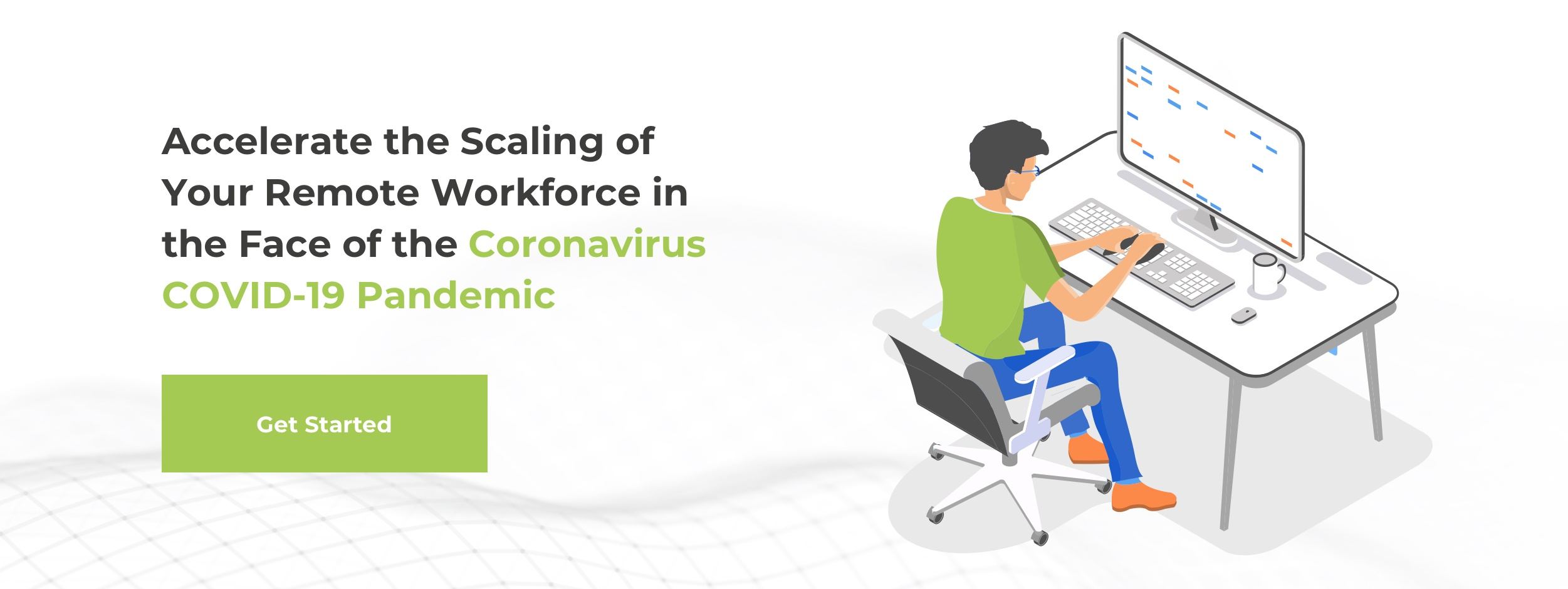 Accelerate the Scaling of Your Remote Workforce in the Face of the Coronavirus COVID-19 Pandemic