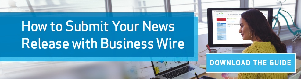 How to Submit Your News Release with Business Wire