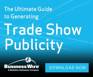 The Ultimate Guide to Generating Trade Show Publicity