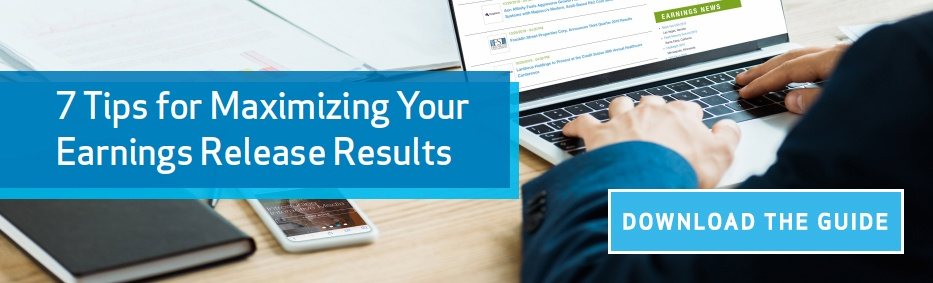 7 Tips for Maximizing Your Earnings Release Results