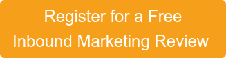 Register for a Free   Inbound Marketing Review