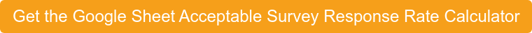 Get the acceptable survey response rate calculator in Google Sheets