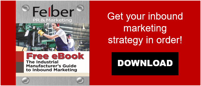 Felber the industrial manufacturer's guide to inbound marketing