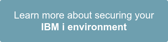 Learn more about securing your  IBM i environment