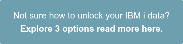 Not sure how to unlock your IBM i data? Explore 3 options read more here.
