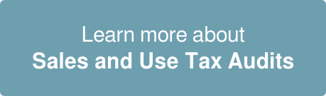Learn more about  Sales and Use Tax Audits