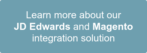 Learn more about our  JD Edwards and Magento  integration solution
