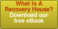 What Is A Recovery House? Download our free eBook
