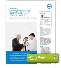 Dell White Paper Bessere Gesundheitsfürsorge beginnt mit besserer Datensicherheit