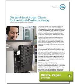 Dell White Paper:  Die Wahl des richtigen Clients für Ihre Virtual-Desktop-Lösung