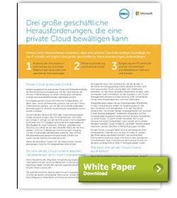 Dell White Paper Drei große geschäftliche Herausforderungen, die eine private Cloud bewältigen kann