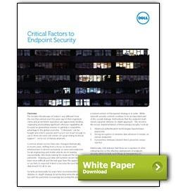 Dell White Paper Critical Factors to Endpoint Security