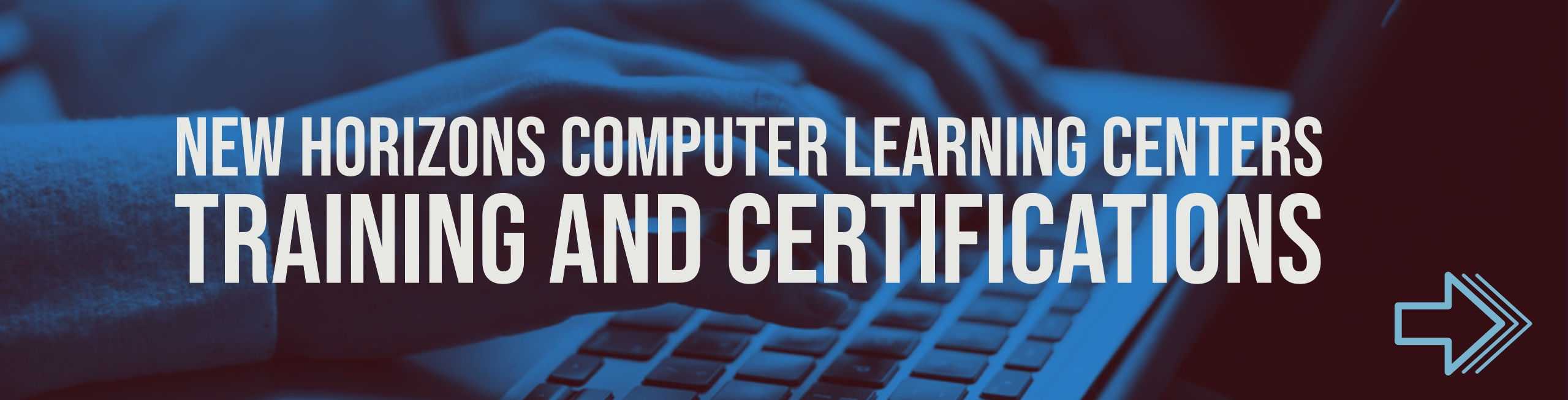 New Horizons Computer Learning Centers  Certifications