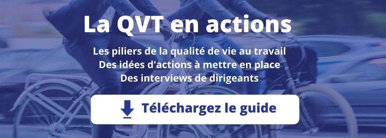 Qu'est-ce que la qualité de vie au travail ? Comment mettre en place des actions de QVT ? Téléchargez le guide !