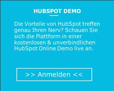 HubSpot Demo: Die Vorteile von HubSpot treffen genau Ihren Nerv? Schauen Sie sich die Plattform in einer kostenlosen & unverbindlichen HubSpot Online Demo live an. Jetzt anmelden!
