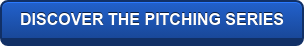 DISCOVER THE PITCHING SERIES