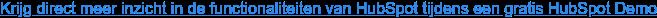 Krijg direct meer inzicht in de functionaliteiten van HubSpot tijdens een  gratis HubSpot Demo