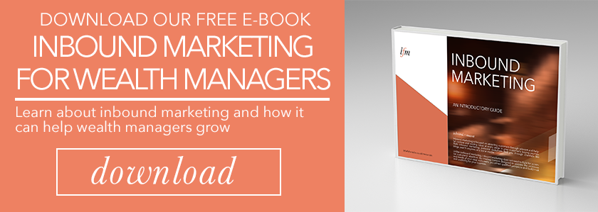 Introduction To Inbound Marketing For Wealth Managers