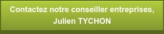 Contactez notre conseiller entreprises,  Julien TYCHON