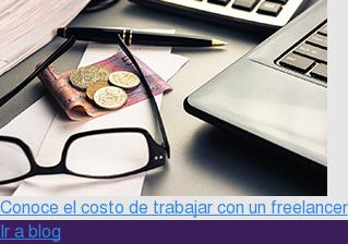 Conoce el costo de trabajar con un freelancer Ir a blog