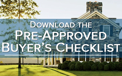 Checkout the Pre-Approved Buyer's Checklist!