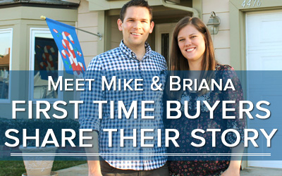 Meet Mike and Briana: First Time Home Buyers Share Their Story