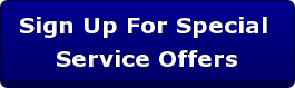 Sign Up For Special  Service Offers