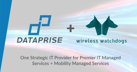 Dataprise Acquires Wireless Watchdogs, Adding Industry Leading Mobility Managed Services to Its Strategic IT Managed Services Portfolio