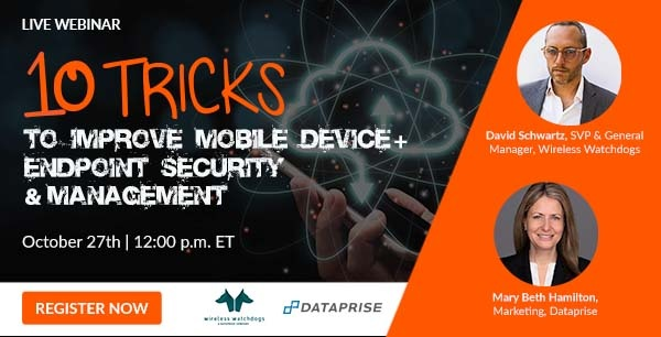"""Register for """"10 Tricks to Improve Mobile Device + Endpoint Security & Management""""."""