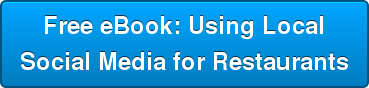 Free eBook: Using Local Social Media for Restaurants