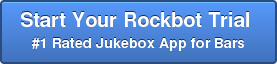 Start Your Rockbot Trial  #1 Rated Jukebox App for Bars