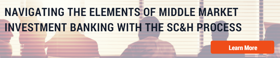 Navigating the Elements of Middle Market Investment Banking with the SC&H Capital Process