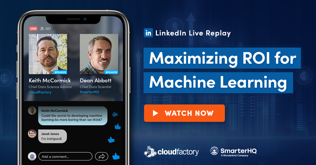 LinkedIn Live- Maximizing ROI for Machine Learning