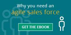 Why you need an agile sales force