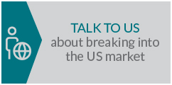Talk to us about breaking into the US market