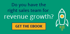 Do you have the right sales team for revenue growth? Get the eBook.