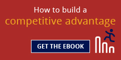 How to build a competitive advantage. Get the eBook.