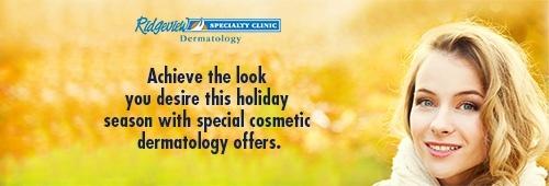 Ridgeview summer cosmetic dermatology specials
