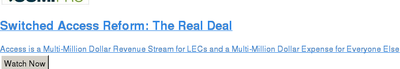 Switched Access Reform: The Real Deal  Access is a Multi-Million Dollar Revenue Stream for LECs and a Multi-Million  Dollar Expense for Everyone Else Watch Now