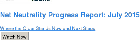Net Neutrality Progress Report: July 2015  Where the Order Stands Now and Next Steps Watch Now