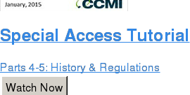 Special Access Tutorial  Parts 4-5: History & Regulations Watch Now