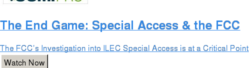 The End Game: Special Access & the FCC  The FCC's Investigation into ILEC Special Access is at a Critical Point Watch Now