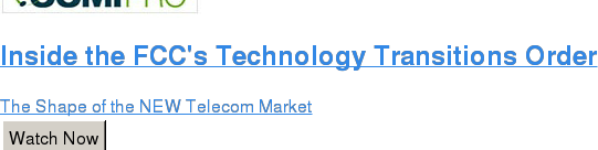 Inside the FCC's Technology Transitions Order  The Shape of the NEW Telecom Market Watch Now