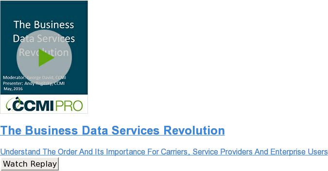 The Business Data Services Revolution  Understand The Order And Its Importance For Carriers, Service Providers And  Enterprise Users Watch Replay
