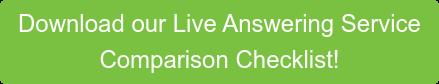 Download our Live Answering Service  Comparison Checklist!