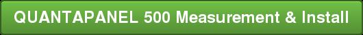 QUANTAPANEL 500 Measurement & Install