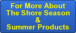 For More About The Shore Season & Summer Products