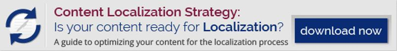 Content Localization Strategy: Is your content ready for Localization?